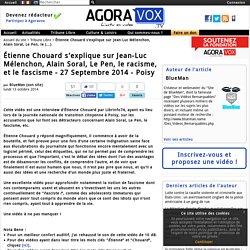 Étienne Chouard s'explique sur Jean-Luc Mélenchon, Alain Soral, Le Pen, le racisme, et le fascisme - 27 Septembre 2014 - Poisy