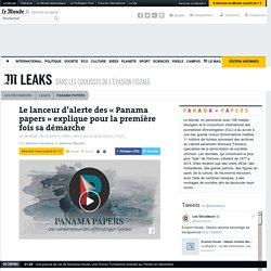 Le lanceur d'alerte des «Panama papers» explique pour la première fois sa démarche