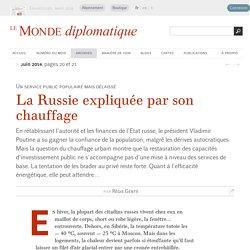 La Russie expliquée par son chauffage, par Régis Genté (Le Monde diplomatique, juin 2014)