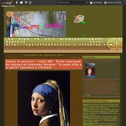 """vidéo 368 : Etude expliquée du tableau de Johannes Vermeer """"la jeune fille à la perle"""" (peinture à l'huile)2."""