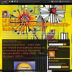 """vidéo 2045 : Une oeuvre expliquée du maître de la nouvelle peinture figurative: Bernard Buffet ( 1928-1999) - """"Tête de clown"""" (1955)."""