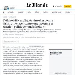 L'affaire Mila expliquée: insultes contre l'islam, menaces contre une lycéenne et réaction politique «maladroite»