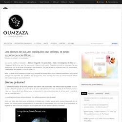 Les phases de la Lune expliquées aux enfants, et petite expérience scientifique... - Oumzaza.fr : Oumzaza.fr