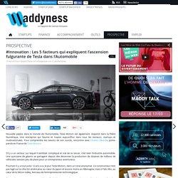 Les 5 facteurs qui expliquent l'ascension fulgurante de Tesla dans l'Automobile