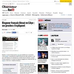 Un blogueur français grièvement blessé par balles à Misrata