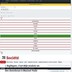 «Expliquer, c'est déjà vouloir un peu excuser» : la cinglante réponse des chercheurs à Manuel Valls