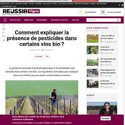 Comment expliquer la présence depesticidesdans certains vins bio ?