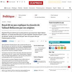 Royal dit ne pas expliquer la réussite de Vallaud-Belkacem par ses origines