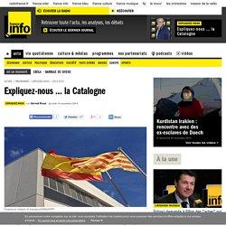 Expliquez-nous ... la Catalogne