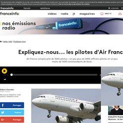 Expliquez-nous... les pilotes d'Air France