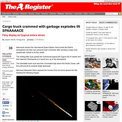 Cargo truck crammed with garbage explodes IN SPAAAAACE