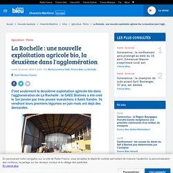 FRANCE BLEU 14/01/19 La Rochelle : une nouvelle exploitation agricole bio, la deuxième dans l'agglomération