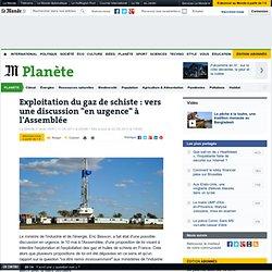 """Exploitation du gaz de schiste : vers une discussion """"en urgence"""" à l'Assemblée"""