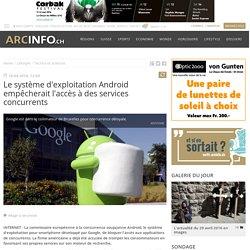 Le système d'exploitation Android empêcherait l'accès à des services concurrents