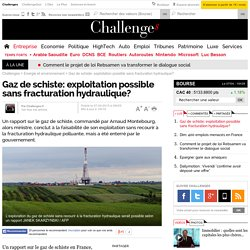 Gaz de schiste: exploitation possible sans fracturation hydraulique?