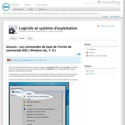 Astuces : Les commandes de base de l'invite de commande DOS ( Windows Xp, 7, 8 ) - Windows 8 - Logiciels et système d'exploitation - La communauté Francophone Dell