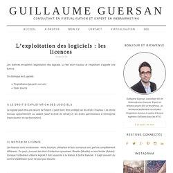 L'exploitation des logiciels : les licences - Guillaume Guersan
