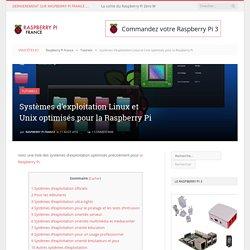 Systèmes d'exploitation Linux et Unix optimisés pour Raspberry Pi