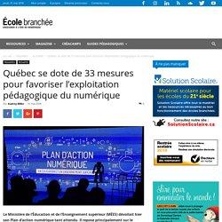 Québec se dote de 33 mesures pour favoriser l'exploitation pédagogique du numérique