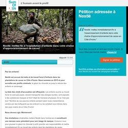 Nestlé: mettez fin à l'exploitation d'enfants dans vos plantations de cacao!