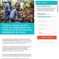 ferrero-arretez-d-exploiter-des-enfants-dans-vos-plantations-de-cacao?sp_ref=251536193.99.176669.f.562006