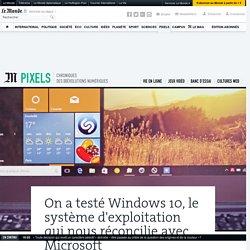 On a testé Windows 10, le système d'exploitation qui nous réconcilie avec Microsoft