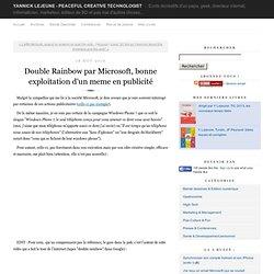 Double Rainbow par Microsoft, bonne exploitation d'un meme en publicité