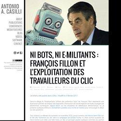 Ni bots, ni e-militants : François Fillon et l'exploitation des travailleurs du clic
