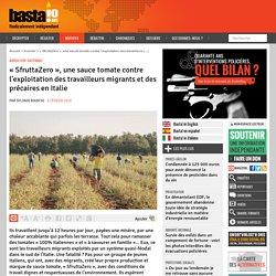 9 fév. 2018 « SfruttaZero », une sauce tomate contre l'exploitation des travailleurs migrants et des précaires en Italie