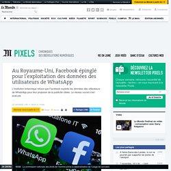 Au Royaume-Uni, Facebook épinglé pour l'exploitation des données des utilisateurs de WhatsApp