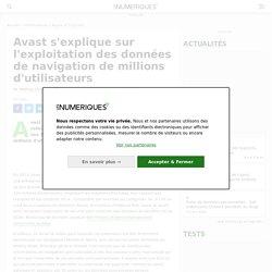 Avast s'explique sur l'exploitation des données de navigation de millions d'utilisateurs