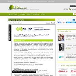 Responsable d'exploitation Recyclage et Valorisation H/F Suez Recyclage et Valorisation - Offre d'emploi Collecte des déchets, Recyclage des déchets