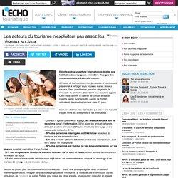Les acteurs du tourisme n'exploitent pas assez les réseaux sociaux - L'Echo Touristique
