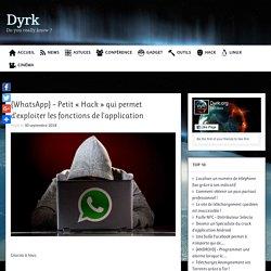 {WhatsApp} – Petit «Hack» qui permet d'exploiter les fonctions de l'application