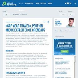 «Gap Year Travel», peut-on mieux exploiter ce créneau? - Réseau de veille en tourisme