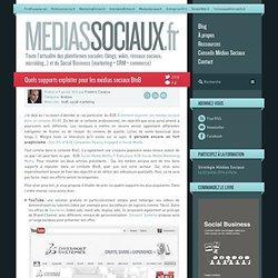 Quels supports exploiter pour les médias sociaux BtoB