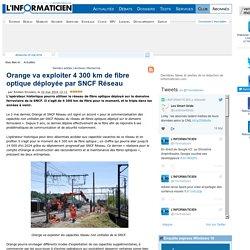 Orange va exploiter 4 300 km de fibre optique déployée par SNCF Réseau