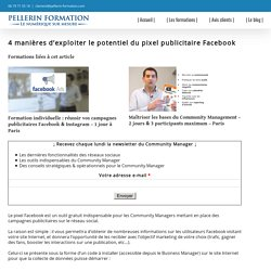 4 manières d'exploiter le potentiel du pixel publicitaire Facebook