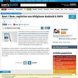 Root / Rom : exploiter son téléphone Android à 100% : Un téléphone à son image