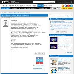 Explorateur Windows et ouverture des Dossiers, entraide, FAQ, conseils, avis, Discussions Générales, Windows NT