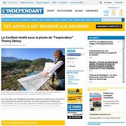 """Le Conflent révélé sous la plume de """"l'explorateur"""" Thierry Delory"""