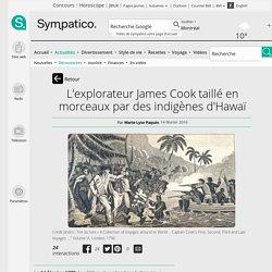 L'explorateur James Cook taillé en morceaux