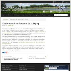 Explorateur Parc Parcours de la Sépaq - Plein air À la carte