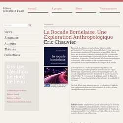 La Rocade Bordelaise. Une Exploration Anthropologique