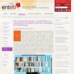De la recherche précise à l'exploration, ou comment la sérendipité vient aux catalogues de bibliothèques
