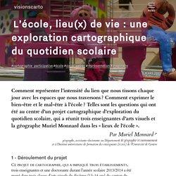L'école, lieu(x) de vie : une exploration cartographique du quotidien scolaire - Muriel Monnard
