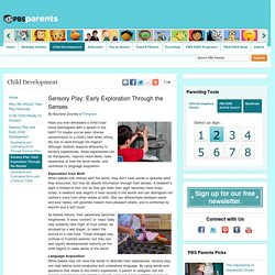 Sensory Play: Early Exploration Through the Senses . Child Development & Early Childhood Development Advice . PBS Parents