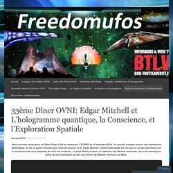 33ème Dîner OVNI: Edgar Mitchell et L'hologramme quantique, la Conscience, et l'Exploration Spatiale