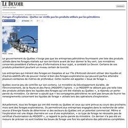 Forages d'exploitation - Québec ne vérifie pas les produits utilisés par les pétrolières