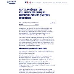 Capital Numérique: une exploration des pratiques numériques dans les quartiers prioritaires - Laboratoire d'Analyse et de Décryptage du Numérique